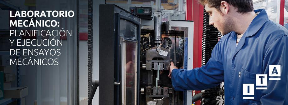 Laboratorio Mecánico: Planificación y ejecución de ensayos mecánicos