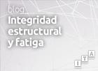Integridad estructural y fatiga
