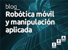 Robótica móvil y manipulación aplicada