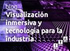 Visualización Inmersiva e Interactiva para Industria