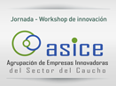 Jornada - Workshop de innovación ASICE