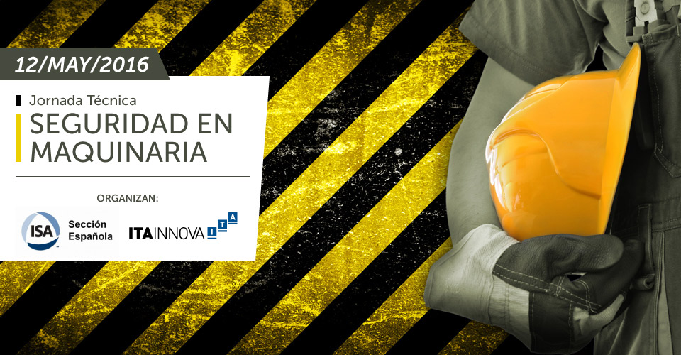 "Imagen representativa de la Jornada Técnica ""Seguridad en Maquinaria"", organizada por ISA Spain e ITAINNOVA"