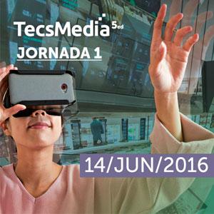 TECSMEDIA 5ed / Jornada 1: Cómo incluir la realidad virtual en la estrategia de branding de las empresas
