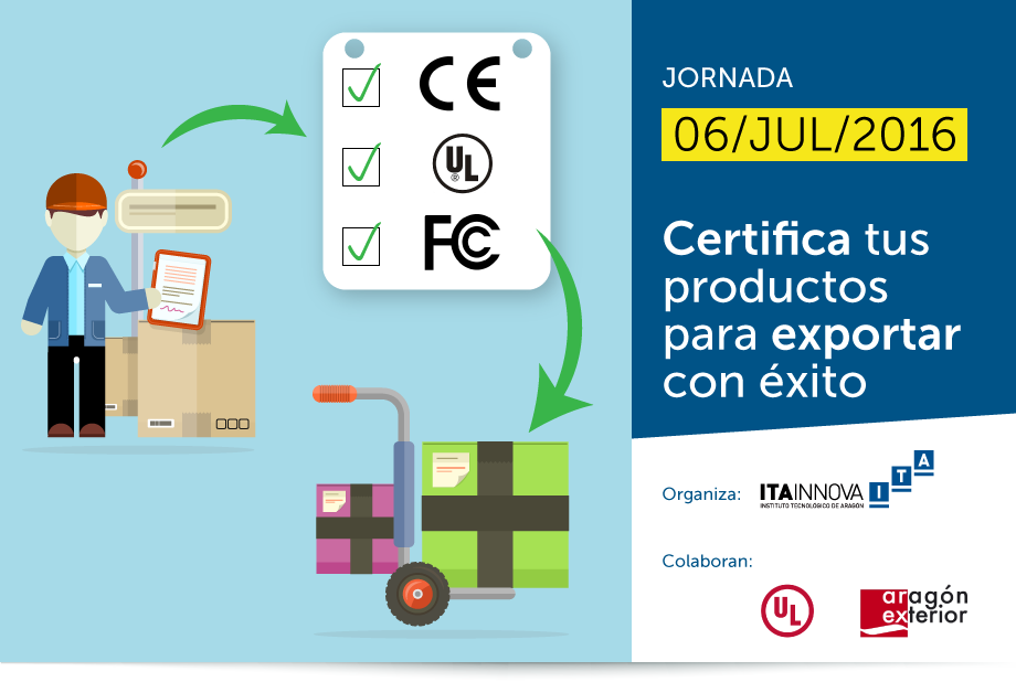 """Imagen representativa de la Jornada """"Certifica tus productos para exportar con éxito"""", organizada por ITAINNOVA, UL y AREX"""