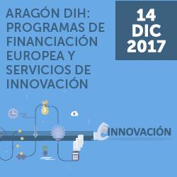 """Jornada: """"ARAGÓN DIH: Programas de financiación europea y servicios de innovación"""""""